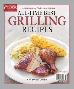 All-Time Best Grilling Recipes from Cook's Illustrated 2012