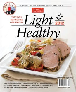 Cook's Illustrated's Light and Healthy 2012