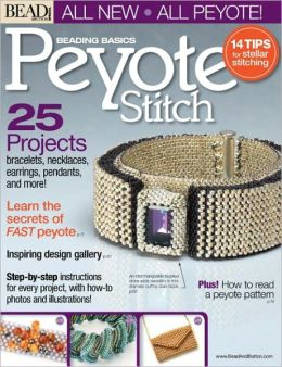Bead and Button's Beading Basics - Peyote Stitch 2012