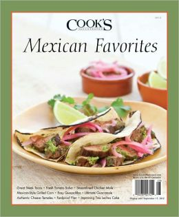 Cook's Illustrated's Mexican Favorites 2012