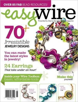 Step by Step Wire Jewelry's Easy Wire 2012