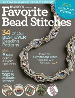 Beadwork's Favorite Bead Stitches 2012