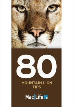 MacLife's 80 Mountain Lion Tips 2012