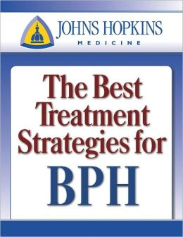 Johns Hopkins Special Reports - The Best Treatment Strategies for BPH