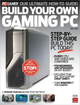 PC Gamer's Build Your Own Gaming PC - Fall 2012
