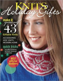 Interweave Knits' Holiday Gifts 2012
