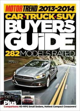 Motor Trend's New Car Buyer's Guide 2013-2014 (Car, Truck, and SUV)