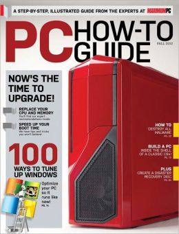 Maximum PC's PC How-To Guide - Fall 2012