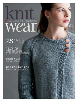 Interweave Knits' knit.wear, simple handknits for the thoughtful knitter - Fall 2012