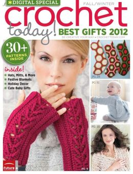 Crochet Today!'s Best Gifts - Fall-Winter 2012