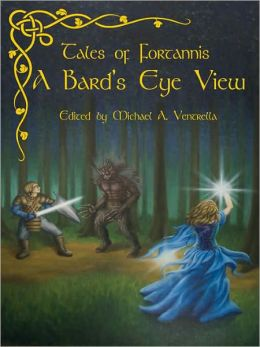 A Bard's Eye View [Tales of Fortannis]