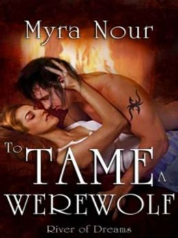 River of Dreams: To Tame a Werewolf
