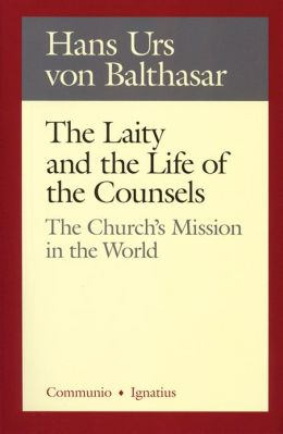 The Laity and the Life of the Counsels: The Church's Mission in the World