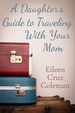 A Daughter's Guide to Traveling with Your Mom
