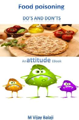 Food Poisoning- Do's and Dont's An attitude ebook