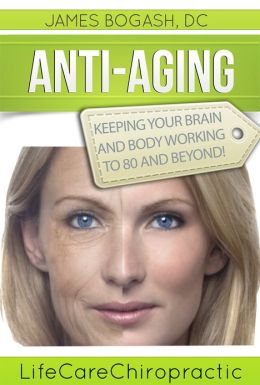 Anti-Aging Strategies: Keeping Your Brain and Body Working to 80 and Beyond