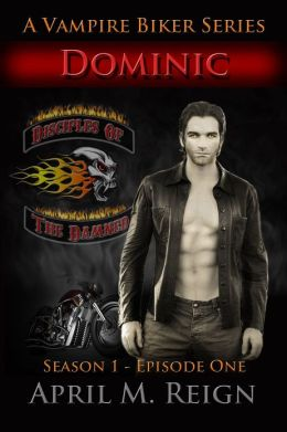 Dominic (A Vampire Biker Series) Season 1 Episode 1