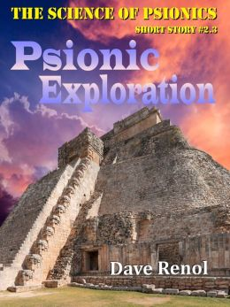 Psionic Exploration (Science of Psionics #2.3)
