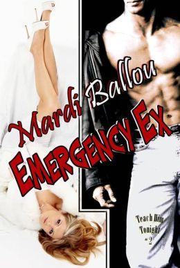 Emergency Ex: Teach Him Tonight, Book #2