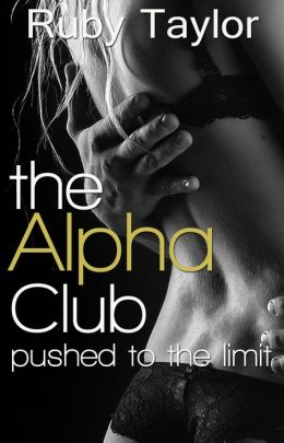 Pushed to the Limit (the Alpha Club, Part 3)