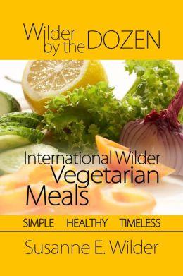 Wilder by the Dozen: International Wilder Vegetarian Meals