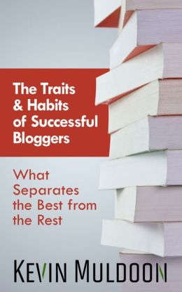 The Traits & Habits of Successful Bloggers: What Separates the Best from the Rest