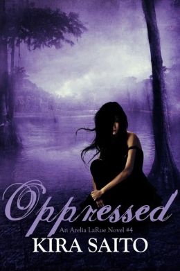 Oppressed An Arelia LaRue Novel #4
