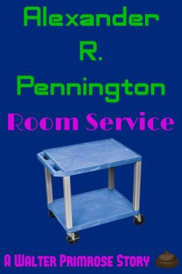 Room Service (A Walter Primrose Story)
