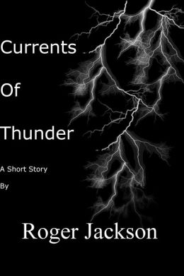 Currents of Thunder