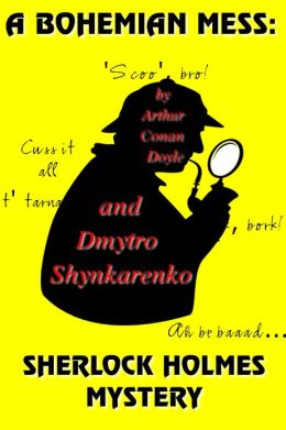 A Bohemian Mess: Sherlock Holmes Mystery