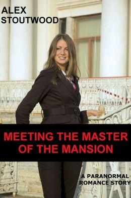 Meeting The Master of The Mansion (Master of The Mansion Book 1)
