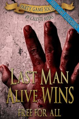 Last Man Alive WINS 3: Free For All (#3) (Party Game Society)