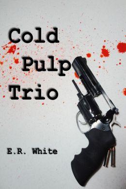 Cold Pulp Trio