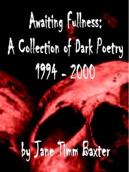 Awaiting Fullness: A Collection of Horror Poetry