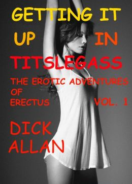 The Erotic Adventures Of Erectus Volume 1
