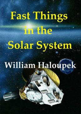 Fast Things in the Solar System