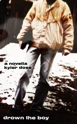 Drown the Boy: A Novella
