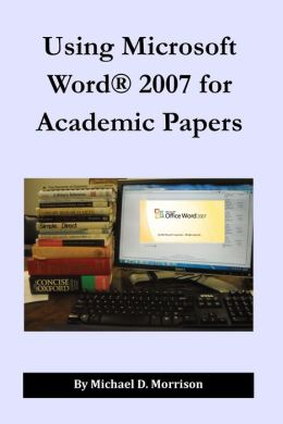 Using Microsoft Word for Academic Papers