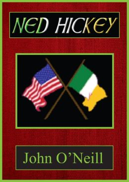 Ned Hickey: A Hero of Two Revolutions