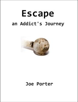 Escape: an Addict's Journey
