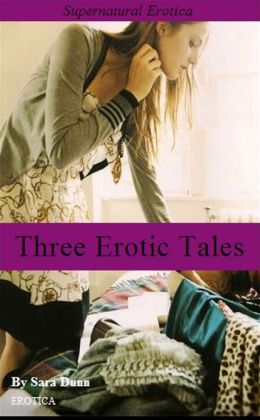 Three Erotic Tales