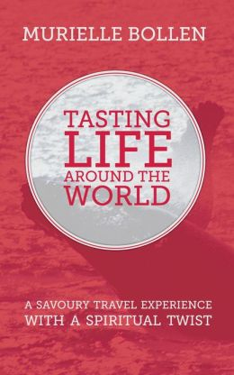 Tasting Life Around The World