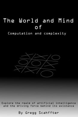 The World and Mind of Computation and Complexity