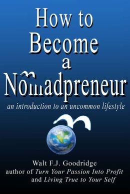 How to Become a Nomadpreneur: An introduction to an uncommon lifestyle