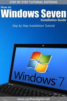 Windows 7 Full Installation Guide