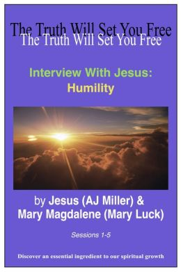 Interview with Jesus: Humility