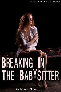 Breaking In The Babysitter (Anal Virginity Erotica)