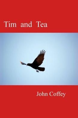 Tim and Tea