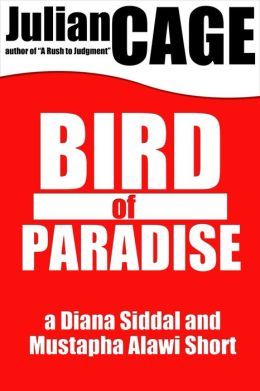 Bird of Paradise: A Diana Siddal and Mustapha Alawi Mystery Short