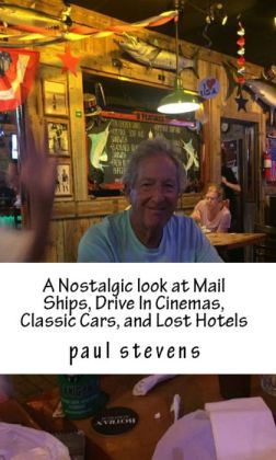 A Nostalgic Look at Mail Ships, Lost Hotels, Classic Cars, and Drive In Cinemas